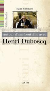 Gilles Berdin - Autour d'une bouteille avec Henri Duboscq.