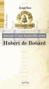 Gilles Berdin - Autour d'une bouteille avec Hubert de Boüard - Château Angélus.