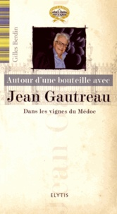 Histoiresdenlire.be Autour d'une bouteille avec Jean Gautreau - Dans les vignes du Médoc Image