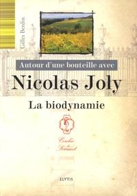 Gilles Berdin et Nicolas Joly - Autour d'une bouteille avec Nicolas Joly - La biodynamie.