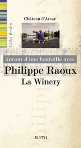 Gilles Berdin - Autour d'une bouteille avec Philippe Raoux - La Winery.