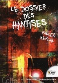 Gilles Bergal - Le dossier des hantises.