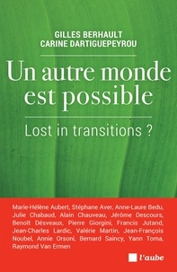 Gilles Berhault et Carine Dartiguepeyrou - Un autre monde est possible - Lost in transitions ?.