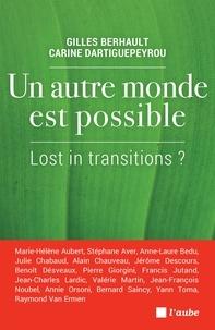 Gilles Berhault et Carine Dartiguepeyrou - Un autre monde est possible - Lost in transitions ?.