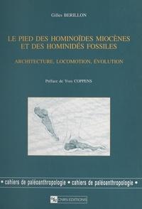 Gilles Bérillon et Yves Coppens - Le pied des hominoïdes miocènes et des hominidés fossiles : architecture, locomotion, évolution.