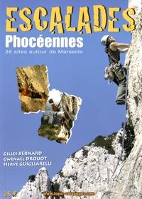 Gilles Bernard et Gwenaël Drouot - Escalades phocéennes - 38 sites autour de Marseille.