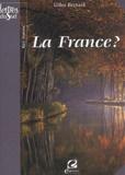 Gilles Bernard - La France ? - Essai de géo-histoire.