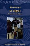 Gilles Bernard - Le Cognac - Une eau-de-vie prestigieuse.