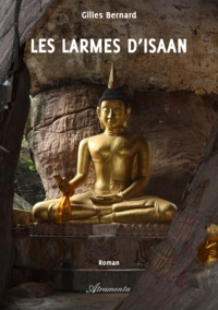 Gilles Bernard - Les larmes d'Isaan.
