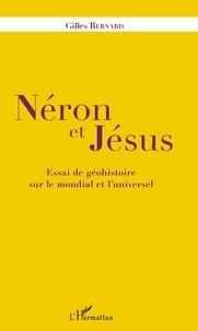 Gilles Bernard - Néron et Jésus - Essai de géohistoire sur le mondial et l'universel.