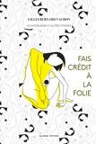 Gilles Bernard Vachon - Fais crédit à la folie - Schvédranne et autres poèmes.