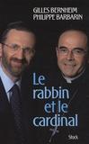 Gilles Bernheim et Philippe Barbarin - Le rabbin et le cardinal - Un dialogue judéo-chrétien d'aujourd'hui.