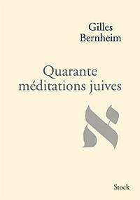 Gilles Bernheim - Quarante méditations juives.