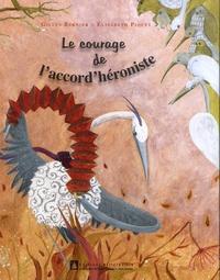 Gilles Bernier et Elisabeth Piquet - Le courage de l'accord'héroniste.
