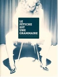 Gilles Berquet et Michel Onfray - Le fétiche est une grammaire.
