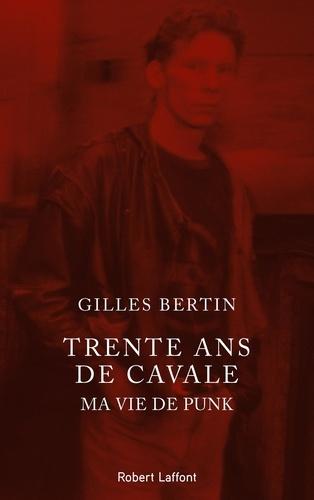 Trente ans de cavale - Gilles Bertin - Format ePub - 9782221215616 - 13,99 €