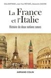 Gilles Bertrand et Jean-Yves Frétigné - La France et l'Italie - Histoire de deux nations soeurs de 1660 à nos jours.