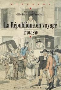 Gilles Bertrand et Pierre Serna - La République en voyage 1770-1830.