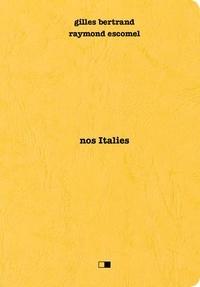Gilles Bertrand - Nos Italies.