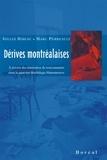 Gilles Bibeau et Marc Perreault - Dérives montréalaises - A travers des itinéraires de toxicomanies dans le quartier Hochelaga-Maisonneuve.