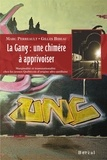 Gilles Bibeau et Marc Perreault - La gang : Une chimère à apprivoiser - Marginalité et transnationalité chez les jeunes Québécois d'origine afro-antillaise.