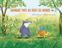 Gilles Bizouerne et Béatrice Rodriguez - Barnabé  : Barnabé part au bout du monde.