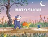 Gilles Bizouerne et Béatrice Rodriguez - Barnabé n'a peur de rien.