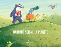 Gilles Bizouerne et Béatrice Rodriguez - Barnabé soigne la planète.