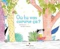 Gilles Bizouerne et Bérengère Delaporte - Où tu vas comme ça ?.