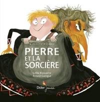 Gilles Bizouerne et Roland Garrigue - Pierre et la sorcière.