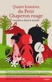 Gilles Bizouerne et Charles Perrault - Quatre histoires du Petit Chaperon rouge.