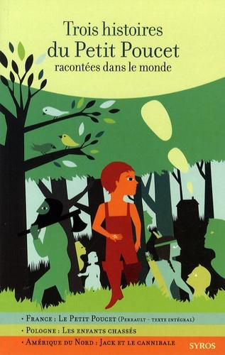 Gilles Bizouerne et Fabienne Morel - Trois histoires du petit Poucet - Racontées dans le monde.