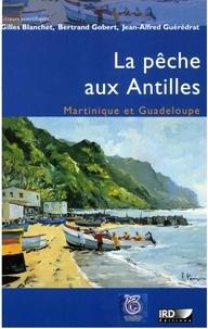 Gilles Blanchet - La pêche aux Antilles, Martinique et Guadeloupe.