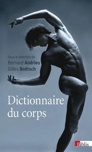 Gilles Boëtsch et Bernard Andrieu - Dictionnaire du corps.