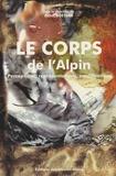 Gilles Boëtsch - Le corps de l'alpin - Perceptions, représentations, modifications.