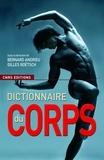 Gilles Boëtsch et Bernard Andrieu - Le dictionnaire du corps.