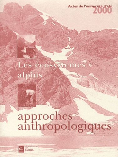 Gilles Boëtsch - Les écosystèmes alpins, approches anthropologiques - Actes de l'université d'été 2000.