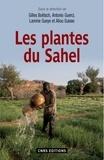 Gilles Boëtsch et Antonio Guerci - Les plantes du Sahel - Usages et enjeux sociaux.