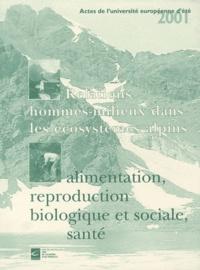 Gilles Boëtsch - Relations hommes-milieux dans les écosystèmes alpins : alimentation, reproduction biologique et sociale, santé - Actes de l'université européenne d'été 2001.