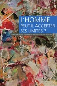 Gilles Boeuf et Bernard Swynghedauw - L'Homme peut-il accepter ses limites ?.