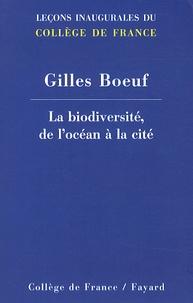 Gilles Boeuf - La biodiversité, de l'océan à la cité.