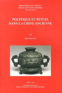 Gilles Boileau - Politique et rituel dans la Chine ancienne.