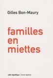 Gilles Bon-Maury - Familles en miettes.