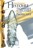 Gilles Bongrain - Histoire technique & tactique du projectile.