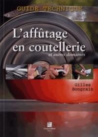 Gilles Bongrain - L'affûtage en coutellerie et autres domaines.
