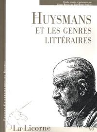 Gilles Bonnet et Jean-Marie Seillan - Huysmans et les genres littéraires.