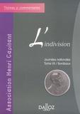 Gilles Bonnet et Florence Deboissy - L'indivision - Journées nationales de l'Association Henri Capitant, Tome 7 / Bordeaux.
