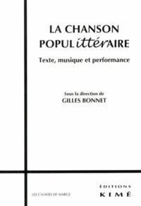 Gilles Bonnet - La chanson populittéraire - Texte, musique et performance.