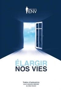 Elargir nos vies. Gilles Bonnot - Decitre - 9782955408605 - Livre 7029f8272aa
