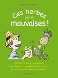Gilles Bonotaux et Jean-Paul Collaert - Ces herbes... pas si mauvaises !.